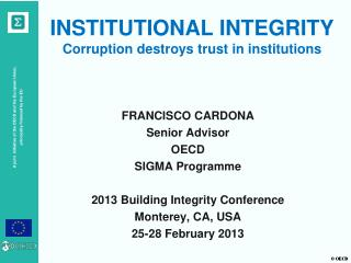 INSTITUTIONAL INTEGRITY Corruption destroys trust in institutions