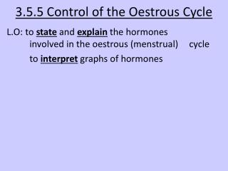 3.5.5 Control of the Oestrous Cycle