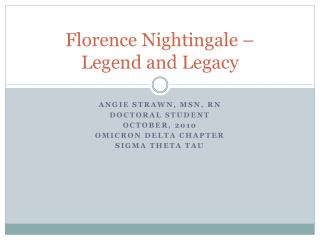 Florence Nightingale –  Legend and Legacy
