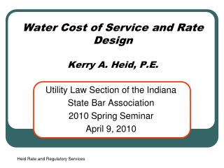 Water Cost of Service and Rate Design Kerry A. Heid, P.E.