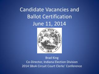 Candidate Vacancies and Ballot Certification June 11, 2014