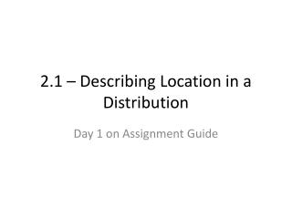 2.1 – Describing Location in a Distribution
