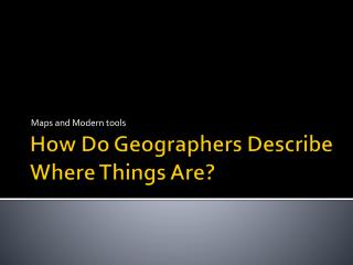 How Do Geographers Describe Where Things Are?