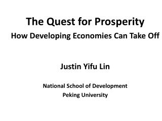 The Quest for Prosperity How Developing Economies Can Take Off Justin  Yifu  Lin