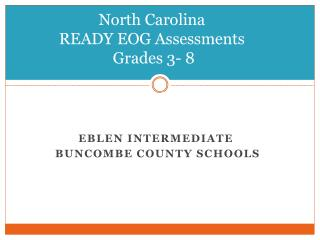 North Carolina READY EOG Assessments  Grades 3- 8  3–8