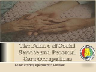 The Future of Social Service and Personal Care Occupations
