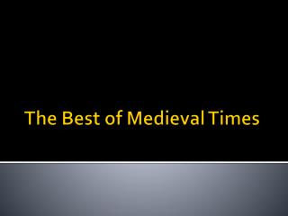 The Best of Medieval Times