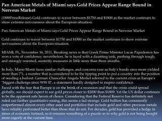 Pan American Metals of Miami says Gold Prices Appear Range B