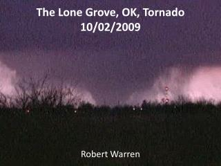 The Lone Grove, OK, Tornado 10/02/2009