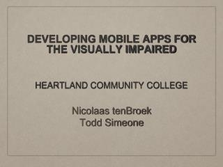 DEVELOPING MOBILE APPS FOR THE VISUALLY IMPAIRED
