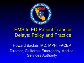 EMS to  ED Patient Transfer Delays: Policy and Practice