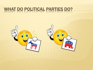 What do Political Parties Do?