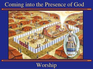 Coming into the Presence of God
