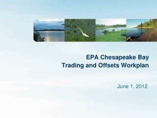 EPA Chesapeake Bay  Trading and Offsets Workplan