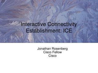 Interactive Connectivity Establishment: ICE