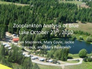 Zooplankton Analysis of Blue Lake October 23 rd , 2010