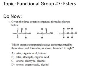 Topic: Functional Group #7: Esters Do Now: