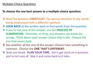 Multiple-Choice Questions To choose the one best answer to a multiple-choice question: