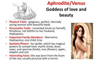 Aphrodite/Venus Goddess of love and beauty