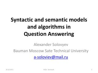 Syntactic and semantic models and  algorithms in Question Answering