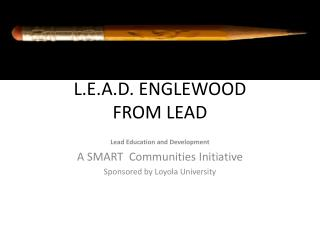L.E.A.D. ENGLEWOOD  FROM LEAD