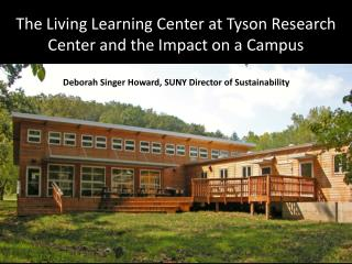The Living Learning Center at Tyson Research Center and the Impact on a Campus