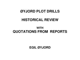 ØYJORD PLOT DRILLS HISTORICAL REVIEW WITH QUOTATIONS FROM  REPORTS