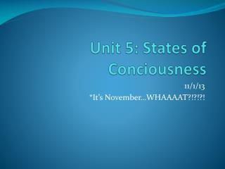 Unit 5: States of  Conciousness