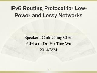 IPv6 Routing Protocol for Low-Power and  Lossy  Networks