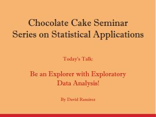 Chocolate Cake Seminar Series on Statistical Applications