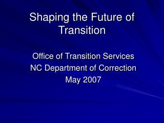 Shaping the Future of Transition
