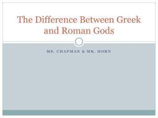 The  D ifference Between Greek and Roman Gods