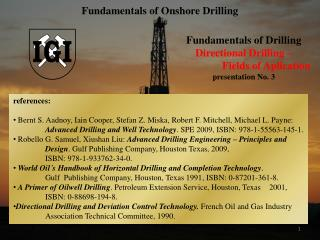Fundamentals of Drilling Directional Drilling –                  Fields of  Aplication