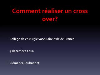 Comment réaliser un cross over?