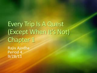 Every Trip Is A Quest (Except When It's Not) Chapter 1