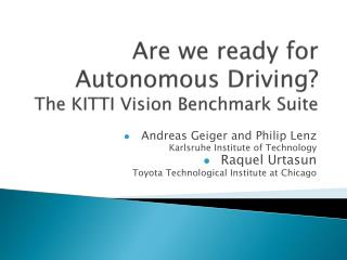 Are we ready for Autonomous Driving? The KITTI Vision Benchmark Suite