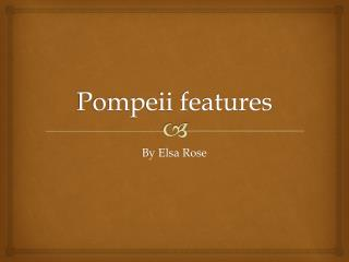 Pompeii features