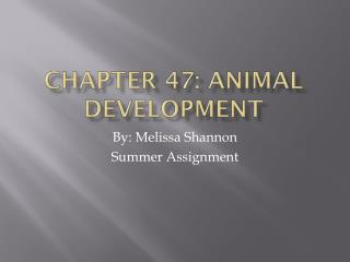 Chapter 47: Animal Development