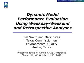 Dynamic Model Performance Evaluation Using Weekday-Weekend  and Retrospective Analyses