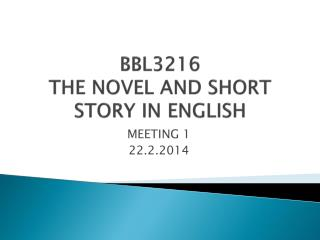 BBL3216  THE NOVEL AND SHORT STORY IN ENGLISH