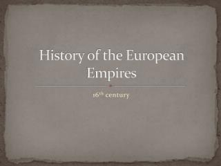 History of the European Empires