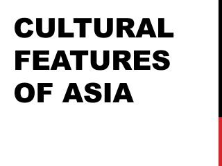 Cultural Features of Asia