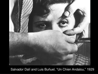 "Salvador  Dalí and Luis  Buñuel , ""Un  Chien Andalou ,"" 1929"