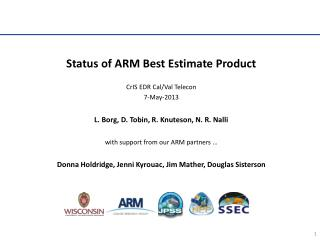 Status of ARM Best Estimate Product CrIS EDR Cal/Val  Telecon 7-May-2013