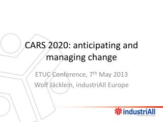 CARS 2020: anticipating and managing change