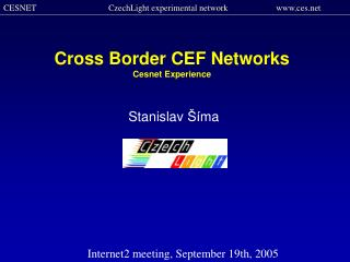 Cross Border CEF Networks Ce snet Experience