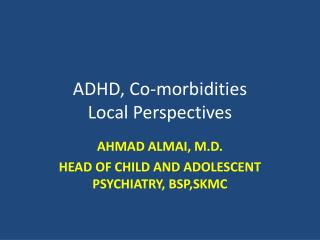 ADHD, Co-morbidities Local Perspectives