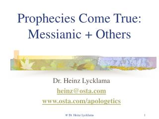 Prophecies Come True: Messianic + Others