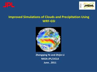 Improved Simulations of Clouds and Precipitation Using WRF-GSI