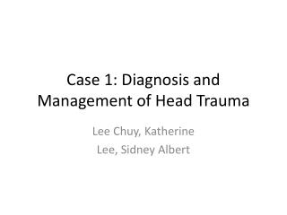Case 1: Diagnosis and Management of Head Trauma